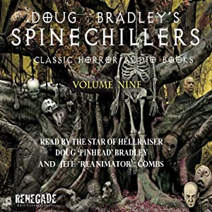 Doug Bradley's Spinechillers, Volume Nine: Classic Horror Short Stories | [M. R. James, Arthur Conan Doyle, Ambrose Bierce, H. P. Lovecraft, Edgar Allan Poe]