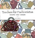 Taschen für Fashionistas: entwerfen, nähen, verkaufen