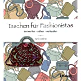Taschen fr Fashionistas: entwerfen, nhen, verkaufenvon &#34;Nani Coldine&#34;