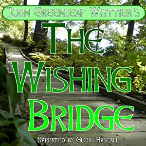 The Wishing Bridge | [John Greenleaf Whittier]