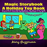 Magic Storybook: A Holiday Toy Book: Genie Lamp Magical Book Series of Spells, Book 1 | Mary Guzmann