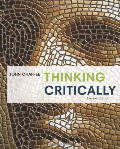 thinking critically john chaffee John chaffee, phd, is a professor of philosophy at the city university of new york, where he has developed a philosophy and critical thinking program that annually.