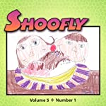 Shoofly, Vol. 5, No. 1: An Audiomagazine for Children | Melora Romano,Cynthia Jones,Tina Duque