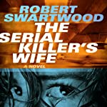 The Serial Killer's Wife | Robert Swartwood
