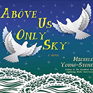 Above Us Only Sky Audiobook