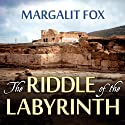 The Riddle of the Labyrinth: The Quest to Crack an Ancient Code (       UNABRIDGED) by Margalit Fox Narrated by Pam Ward