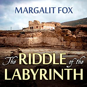 The Riddle of the Labyrinth: The Quest to Crack an Ancient Code | [Margalit Fox]