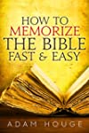 How To Memorize The Bible Fast And Ea...