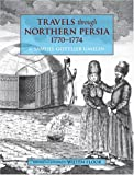 img - for Travels through Northern Persia: 1770-1774 book / textbook / text book