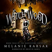 Witch Wood: The Harvesting Series, Book 4 | Melanie Karsak