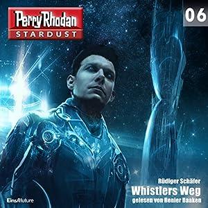 Whistlers Weg (Perry Rhodan Stardust 6) Hörbuch
