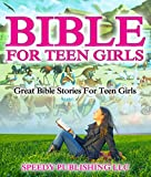 img - for Bible For Teen Girls: Great Bible Stories For Teen Girls book / textbook / text book