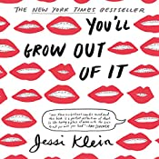 You'll Grow Out of It | [Jessi Klein]