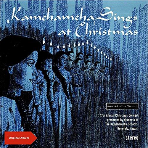 Kamehameha Sings at Christmas (Original Christmas Album) (Original Christmas Album)