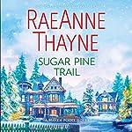 Sugar Pine Trail: A Haven Point Novel | RaeAnne Thayne