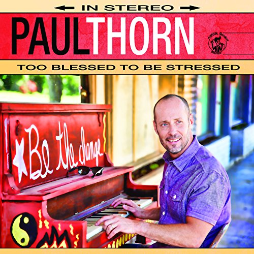 Paul Thorn-Too Blessed To Be Stressed-2014-404 Download