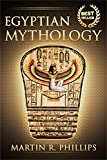 Egyptian Mythology: Discover the Ancient Secrets of Egyptian Mythology! (Egypt, Ancient Egypt, Gods, Pharaohs, Sphinx, Pyramids, Ra, Isis, Set) (Egyptian ... Pharaohs, Sphinx, Pyramids, Ra, Isis, Set)