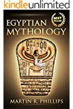 Egyptian Mythology: Discover the Ancient Secrets of Egyptian Mythology (Egypt, Ancient Egypt, Ancient Civilizations, Gods, Pharaohs, Ra, Isis, Set) (Ancient ... and Mythology) (English Edition)