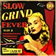 Slow Grind Fever 02 [Vinyl LP]