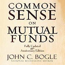 Common Sense on Mutual Funds: Fully Updated 10th Anniversary Edition | Livre audio Auteur(s) : John C Bogle Narrateur(s) : Scott Peterson