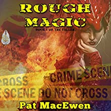 Rough Magic: The Fallen, Book 1 (       UNABRIDGED) by Pat MacEwen Narrated by Tracey Norman