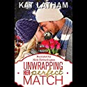 Unwrapping Her Perfect Match: A London Legends Christmas Romance Audiobook by Kat Latham Narrated by Nick Hetherington