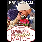 Unwrapping Her Perfect Match: A London Legends Christmas Romance | Kat Latham