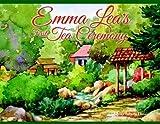 Emma Lea's First Tea Ceremony (Emma Lea Books) (Emma Lea Books) [Hardcover]