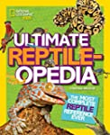 Ultimate Reptileopedia: The Most Comp...