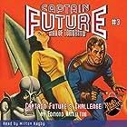 Captain Future #3 Captain Future's Challenge Hörbuch von Edmond Hamilton,  RadioArchives.com Gesprochen von: Milton Bagby