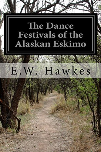The Dance Festivals of the Alaskan Eskimo