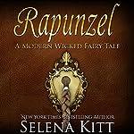 Rapunzel: Modern Wicked Fairy Tales: An Erotic Romance   Selena Kitt