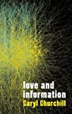 Love and Information (1559364408) by Churchill, Caryl