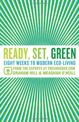 Ready Set Green: Eight Weeks to Modern Eco-Living Book
