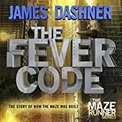 The Fever Code: Maze Runner, Book Five; Prequel | James Dashner