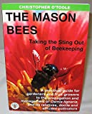 img - for The Mason Bees : Taking the Sting Out of Beekeeping book / textbook / text book