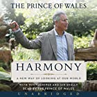 Harmony: A New Way of Looking at Our World Hörbuch von  Charles, HRH The Prince of Wales Gesprochen von:  Charles, HRH The Prince of Wales