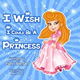 Children's Book: I wish I could be a princess (funny bedtime story collection)