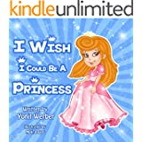 Children's Book: I wish I could be a princess (funny bedtime story collection) (English Edition)