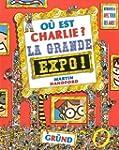 O� est Charlie ? La Grande Expo !