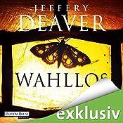 Wahllos (Kathryn Dance 4) | Jeffery Deaver