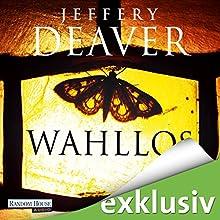 Wahllos (Kathryn Dance 4) Hörbuch von Jeffery Deaver Gesprochen von: Dietmar Wunder