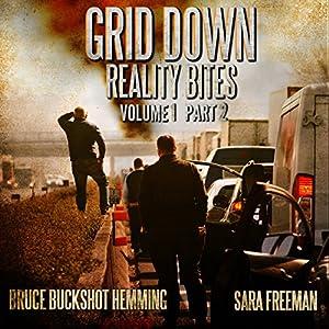 Grid Down Reality Bites: Volume 1, Part 2 Audiobook