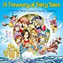 A Treasury of Fairy Tales: 17 of the Best-Loved Classic Stories (Classic Fairy Tales) (       UNABRIDGED) by Alex Fonteyn Narrated by Matthew Zamoyski, Magdalena Alexander, John Michael