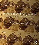 Posthuman Life: Philosophy at the Edg...