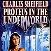 Proteus in the Underworld: Behrooz Wolf, Book 3 | Charles Sheffield