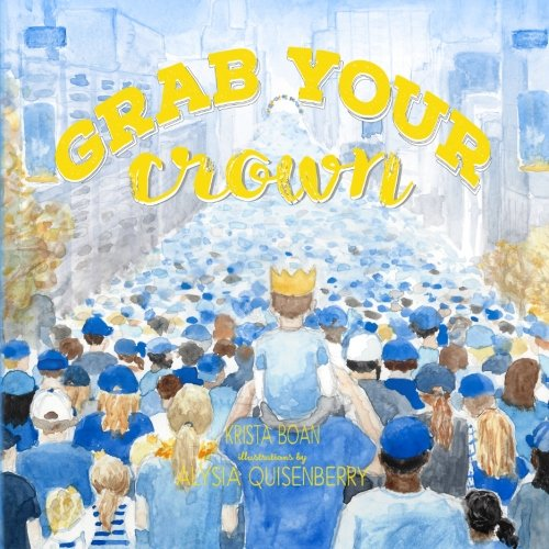 Grab Your Crown: A ballad for those who Believe