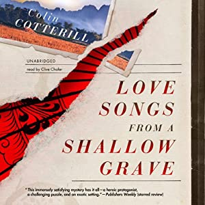 Love Songs from a Shallow Grave: The Dr. Siri Investigations, Book 7 | [Colin Cotterill]