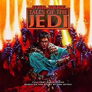 Star Wars: Tales of the Jedi (Dramatized) | [Tom Veitch]