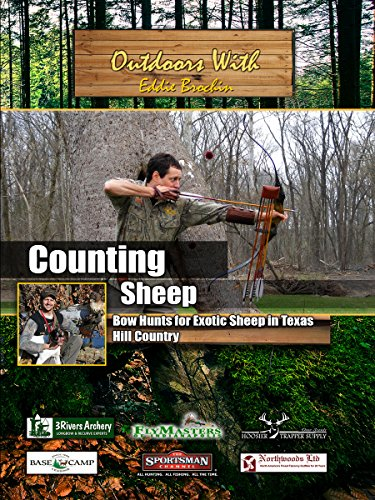 Outdoors with Eddie Brochin Counting Sheep Bow Hunts for Exotic Sheep in Texas Hill Country